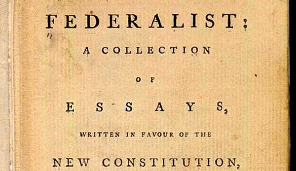 The Federalist Papers Were Brilliant, but . . .